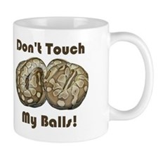 Don't Touch My Balls! Mug