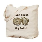 Don't Touch My Balls! Tote Bag