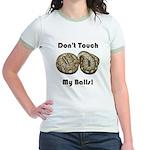 Don't Touch My Balls! Jr. Ringer T-Shirt
