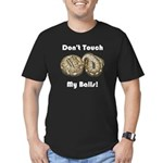 Don't Touch My Balls! Men's Fitted T-Shirt (dark)