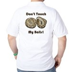 Don't Touch My Balls! Golf Shirt