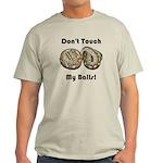 Don't Touch My Balls! Light T-Shirt