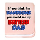 Think Handsome British Dad baby blanket