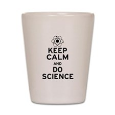 Keep Calm and Do Science Shot Glass
