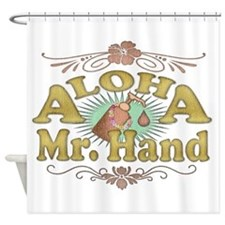 Aloha Mr Hand. Shower Curtain