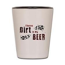 Dirt in my Beer Shot Glass