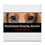 Dachshund Security Service Tile Coaster