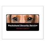 Dachshund Security Service Small Poster