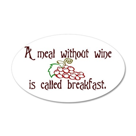 A Meal Without Wine is Breakfast 38.5 x 24.5 Oval