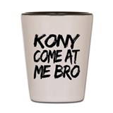 Kony Come at Me Bro Shot Glass