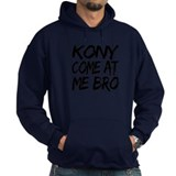 Kony Come at Me Bro Hoody