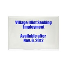 Village Idiot / Employment Rectangle Magnet (100 p