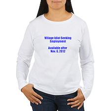 Village Idiot / Employment T-Shirt