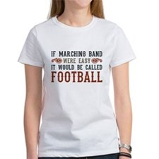 If Marching Band Were Easy Tee