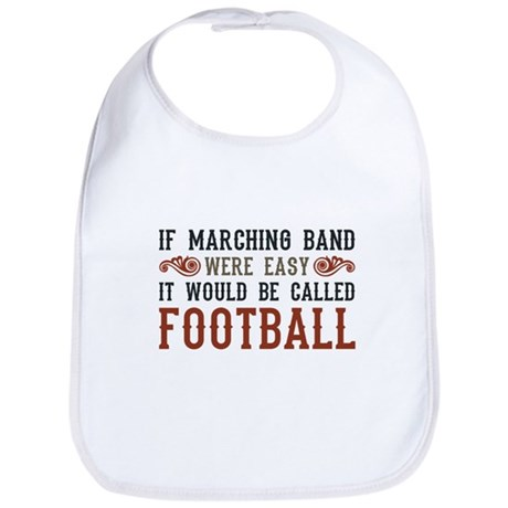 If Marching Band Were Easy Bib