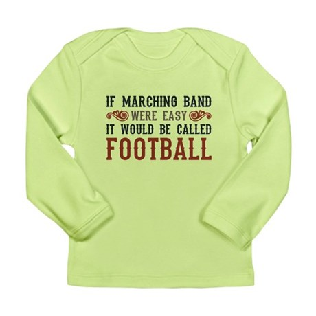 If Marching Band Were Easy Long Sleeve Infant T-Sh