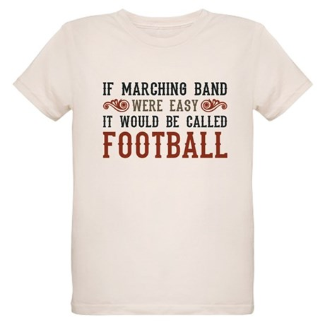 If Marching Band Were Easy Organic Kids T-Shirt