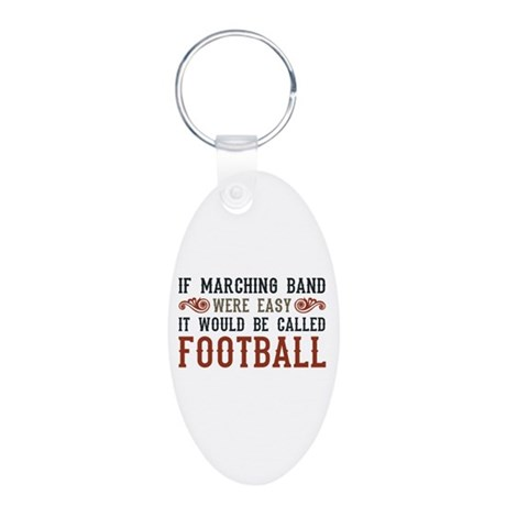 If Marching Band Were Easy Aluminum Oval Keychain
