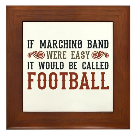 If Marching Band Were Easy Framed Tile