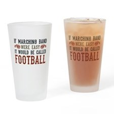 If Marching Band Were Easy Drinking Glass
