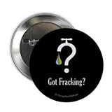 "Got Fracking? - 2.25"" Button"