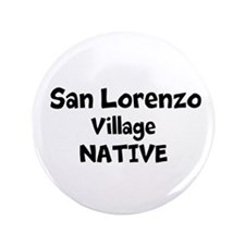 "SAN LORENZO VILLAGE NATIVE 3.5"" Button (100 pack)"