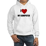 I LOVE MY COMPUTER Hooded Sweatshirt