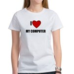 I LOVE MY COMPUTER Women's T-Shirt