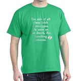 Sick of Irish Stereotypes T-Shirt