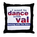 I Want to Dance with Val Throw Pillow