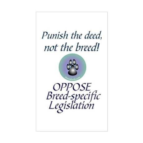 Punish the deed, not the breed Sticker (Rectangula