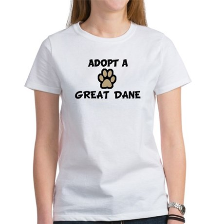 Adopt a GREAT DANE Women's T-Shirt