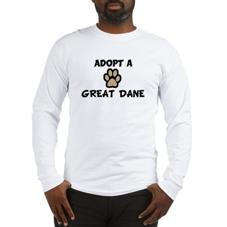 Adopt a GREAT DANE Long Sleeve T-Shirt