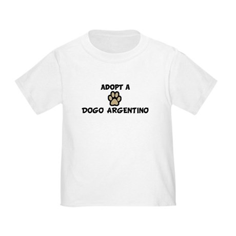 Adopt a DOGO ARGENTINO Toddler T-Shirt