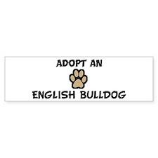 Adopt an ENGLISH BULLDOG Bumper Bumper Sticker