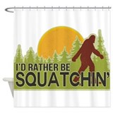I'd Rather Be Squatchin Shower Curtain