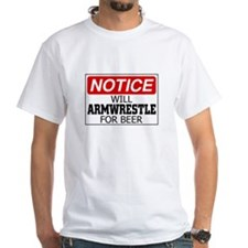 Will Armwrestle for Beer Shirt
