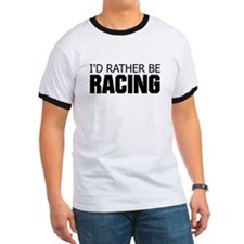 I'd Rather Be Racing T