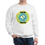 Say No Sweatshirt