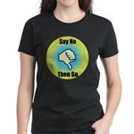 Say No Women's Dark T-Shirt