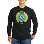 Say No Long Sleeve Dark T-Shirt