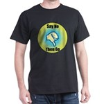 Say No Dark T-Shirt