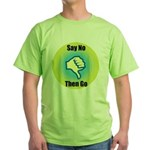 Say No Green T-Shirt