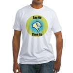 Say No Fitted T-Shirt