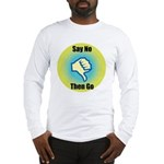 Say No Long Sleeve T-Shirt