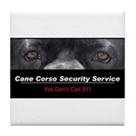 Cane Corso Security Service Tile Coaster