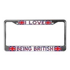 I Love Being British License Plate Frame