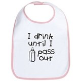 I drink until I pass out Bib