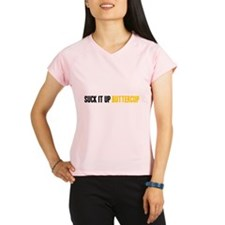 Suck it Up, Buttercup Performance Dry T-Shirt