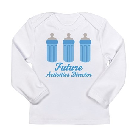 Future Activities Director Gift Long Sleeve Infant